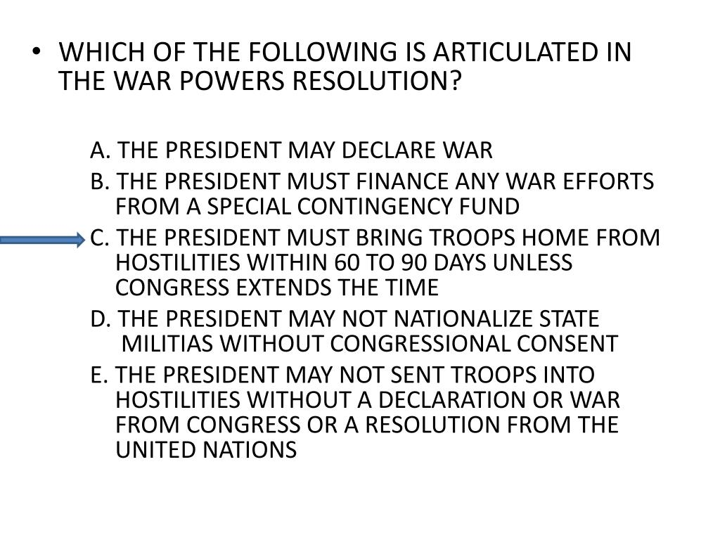 WHICH OF THE FOLLOWING IS ARTICULATED IN THE WAR POWERS RESOLUTION?