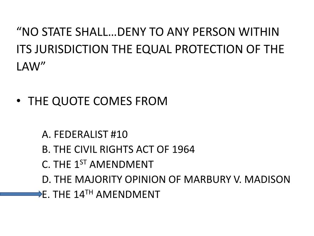 """NO STATE SHALL…DENY TO ANY PERSON WITHIN"