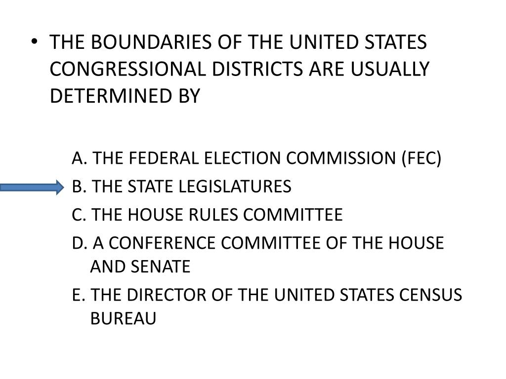 THE BOUNDARIES OF THE UNITED STATES CONGRESSIONAL DISTRICTS ARE USUALLY DETERMINED BY