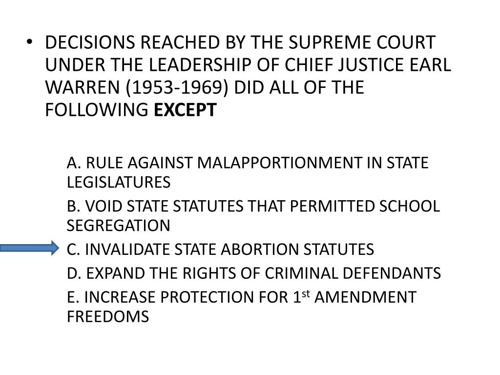 DECISIONS REACHED BY THE SUPREME COURT UNDER THE LEADERSHIP OF CHIEF JUSTICE EARL WARREN (1953-1969) DID ALL OF THE FOLLOWING