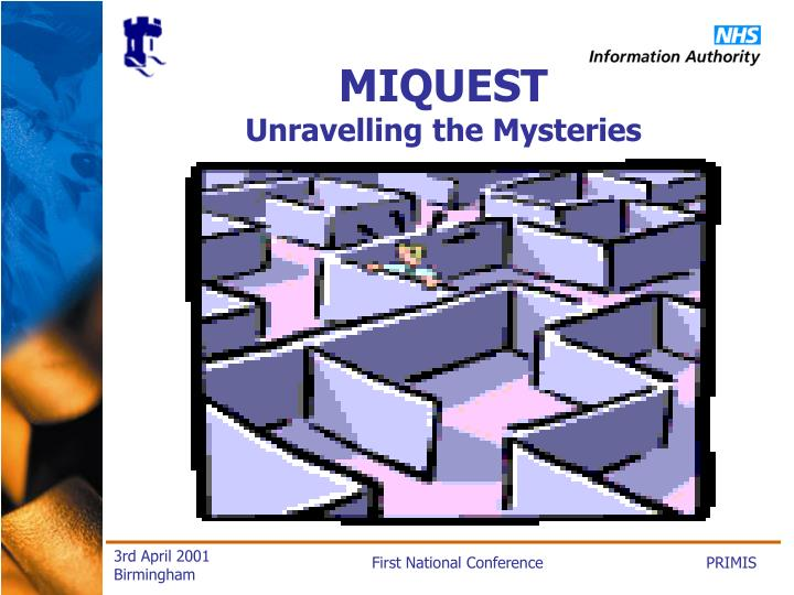 Miquest unravelling the mysteries