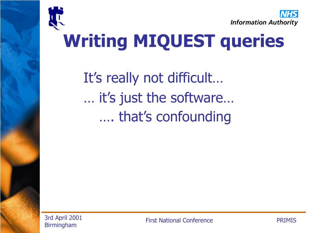 Writing MIQUEST queries