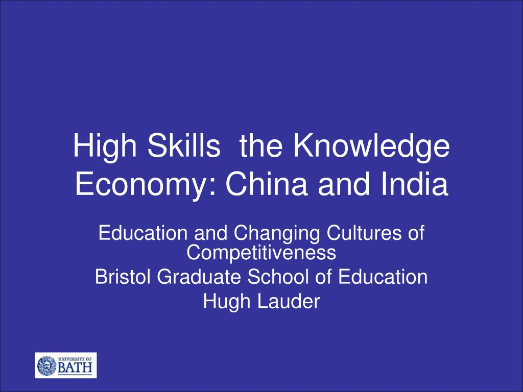 high skills the knowledge economy china and india l.