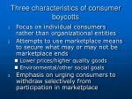 three characteristics of consumer boycotts