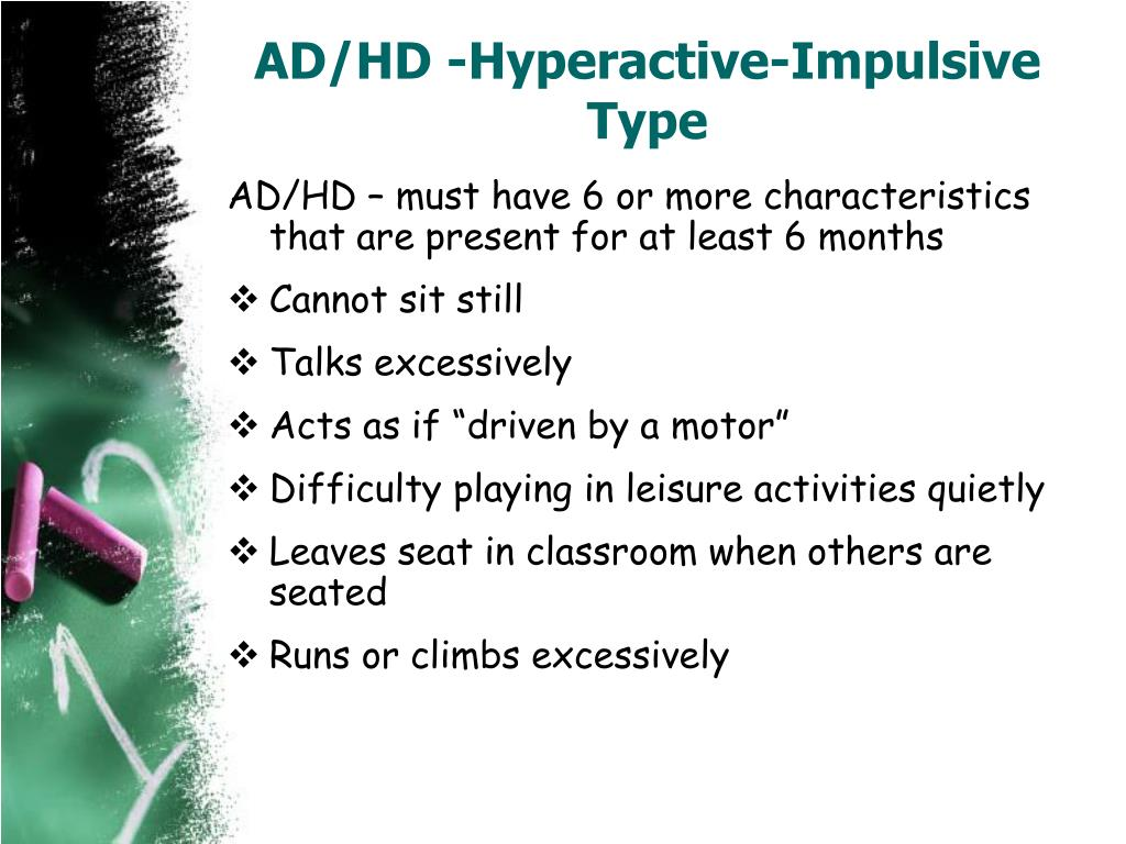 AD/HD -Hyperactive-Impulsive Type
