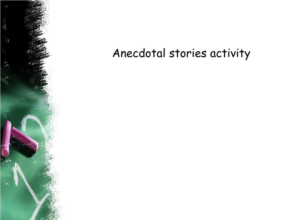 Anecdotal stories activity