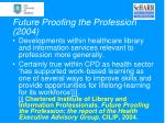 future proofing the profession 2004