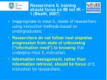 researchers il training should focus on im not ir 1 booth 2007