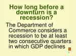 how long before a downturn is a recession
