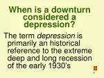 when is a downturn considered a depression
