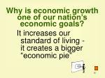 why is economic growth one of our nation s economic goals