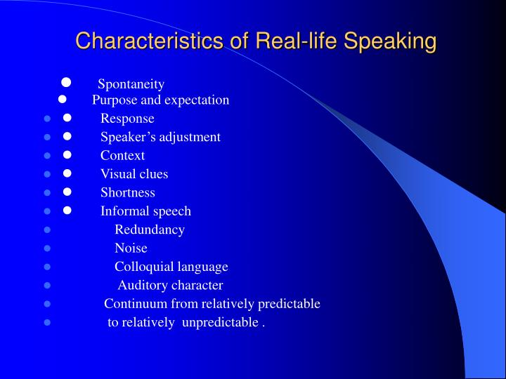 Characteristics of real life speaking
