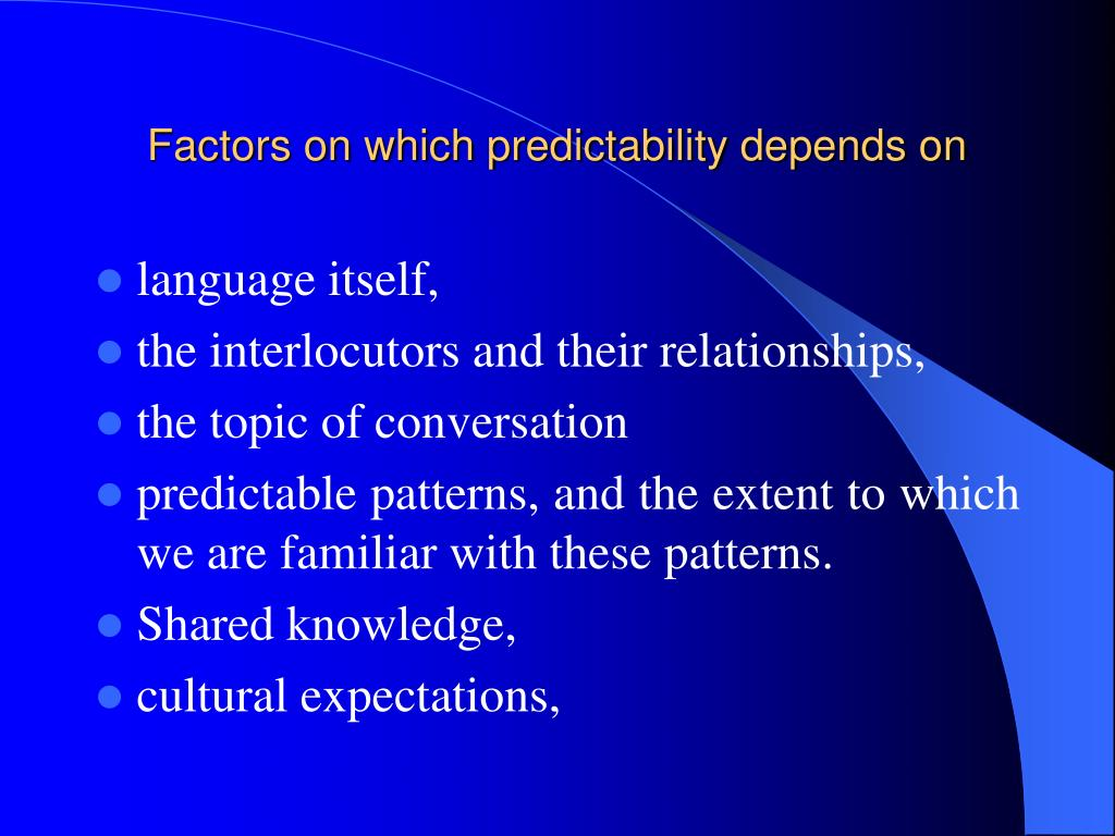 Factors on which predictability depends on