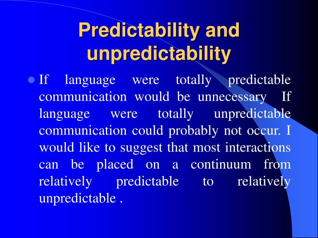 Predictability and unpredictability