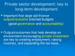 private sector development key to long term development