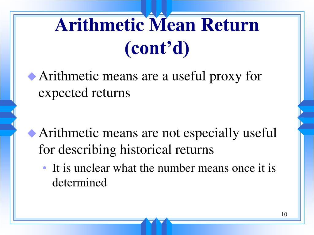 Arithmetic Mean Return (cont'd)