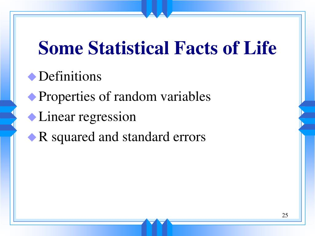 Some Statistical Facts of Life
