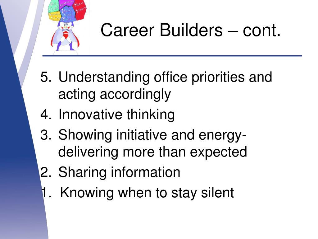 Career Builders – cont.