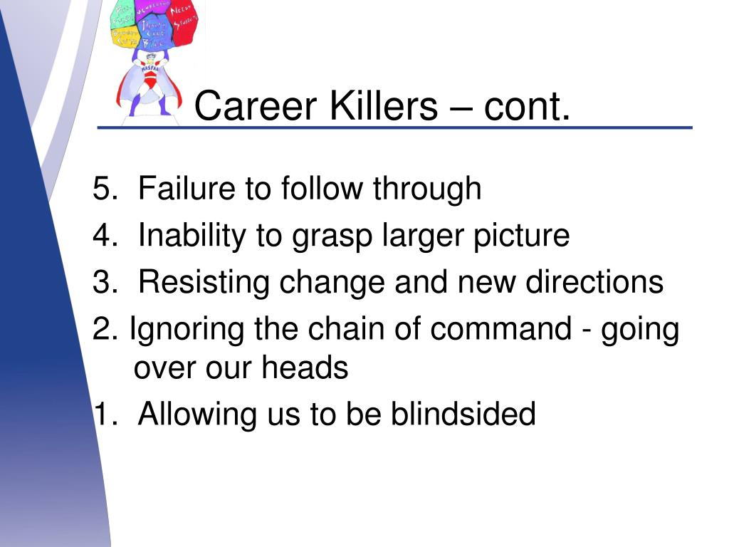 Career Killers – cont.