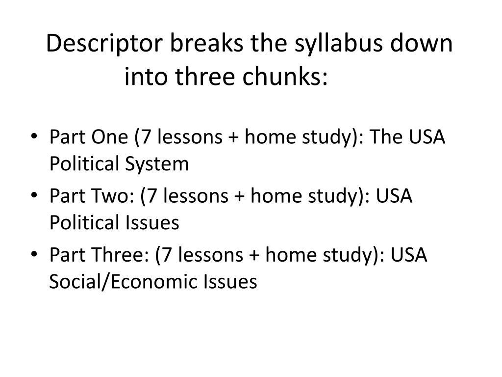 Descriptor breaks the syllabus down into three chunks: