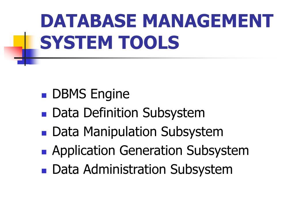 DATABASE MANAGEMENT SYSTEM TOOLS