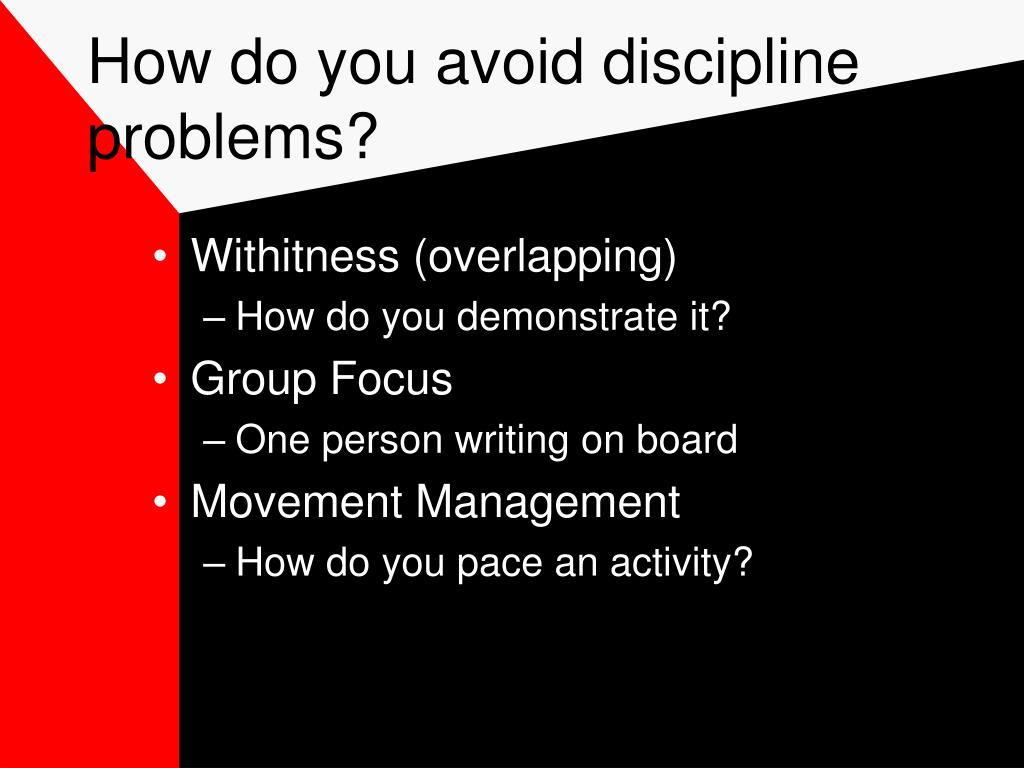 How do you avoid discipline problems?