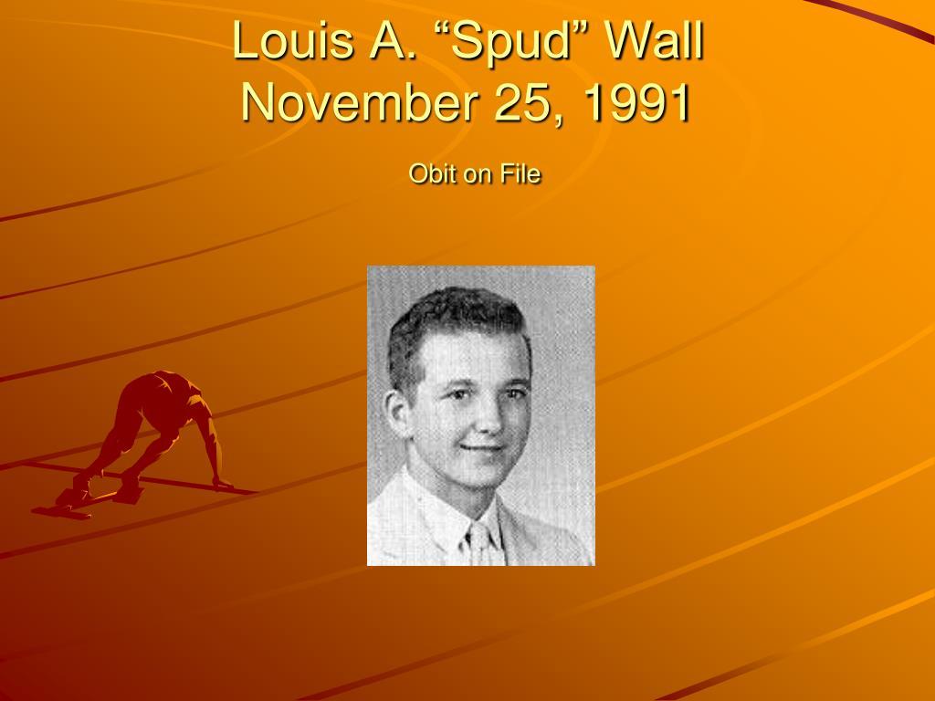 "Louis A. ""Spud"" Wall"