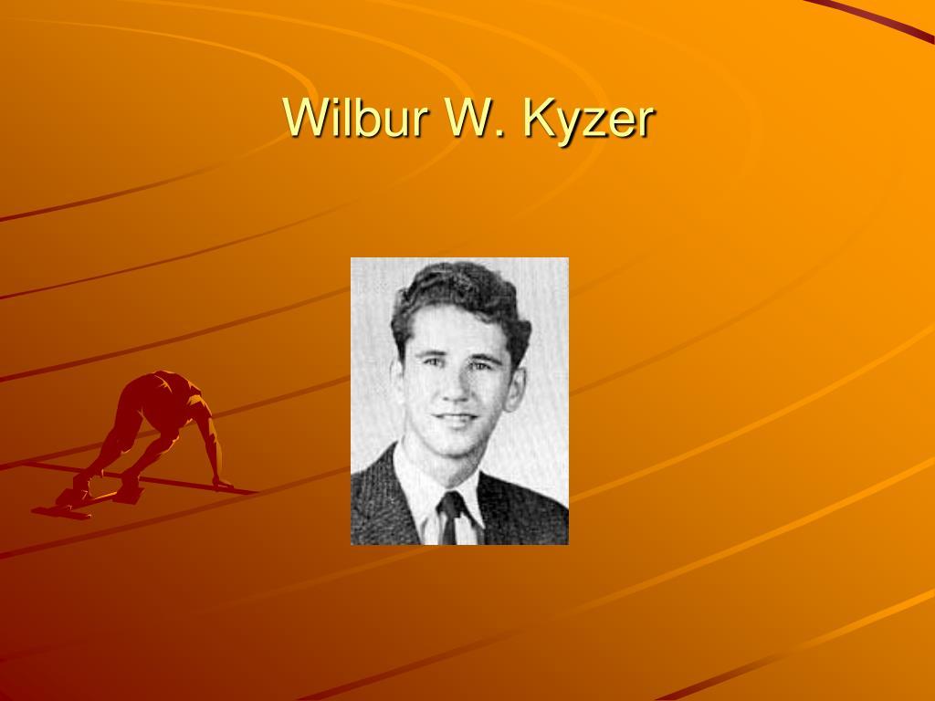 Wilbur W. Kyzer