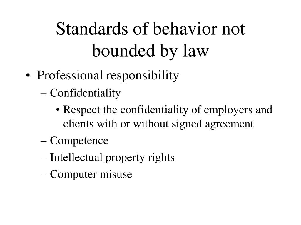 Standards of behavior not bounded by law