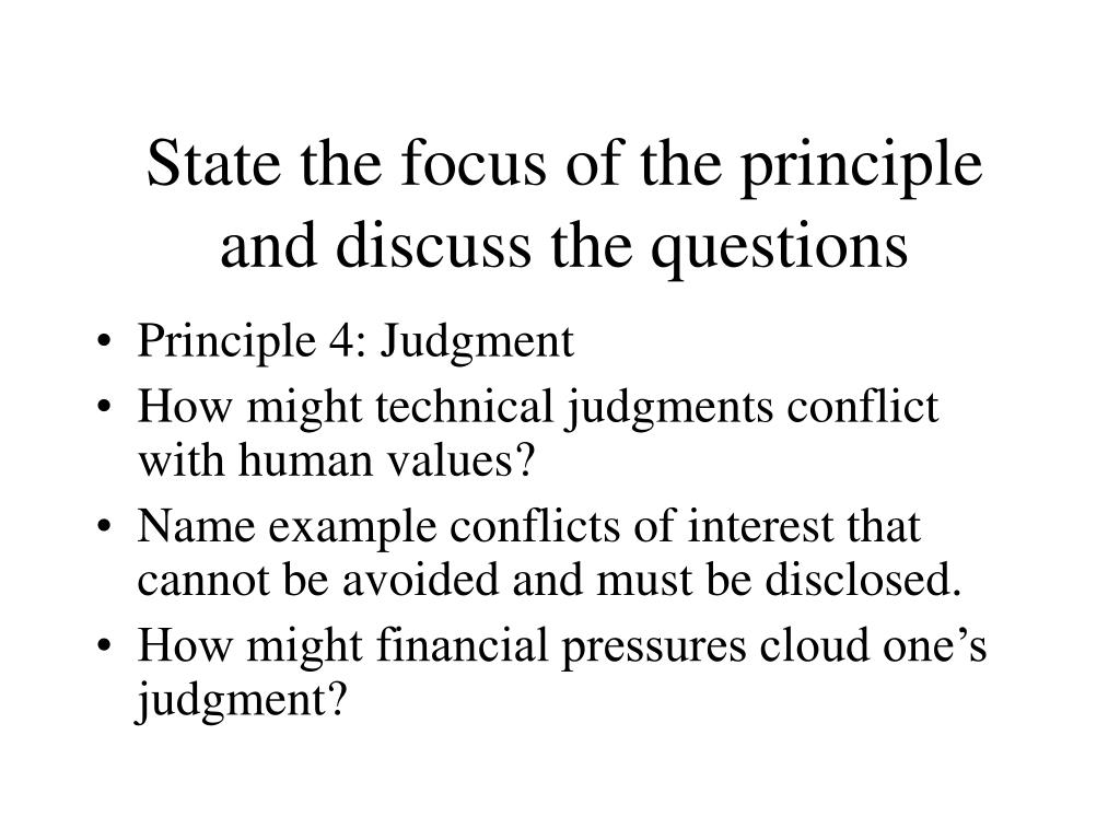 State the focus of the principle and discuss the questions