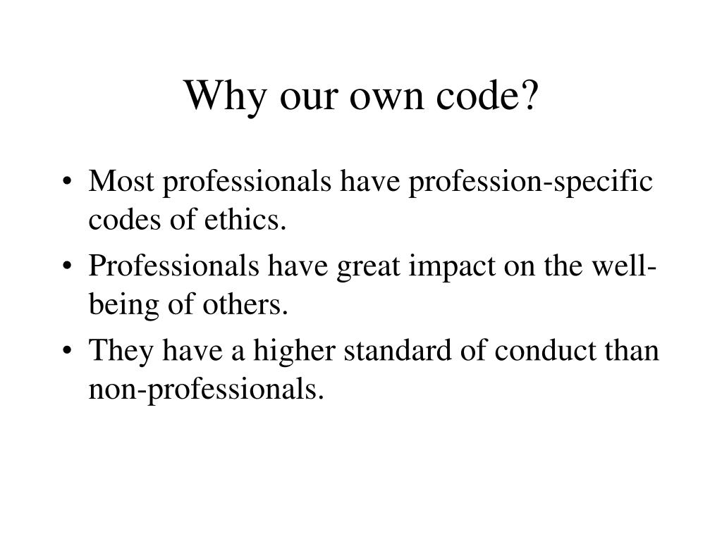 Why our own code?