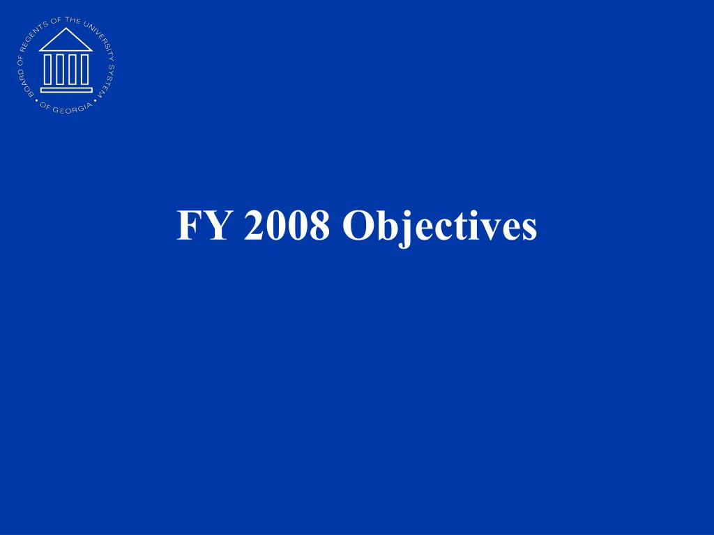FY 2008 Objectives