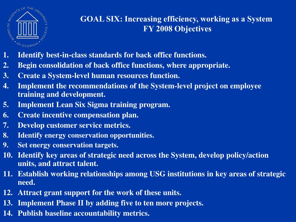 GOAL SIX: Increasing efficiency, working as a System