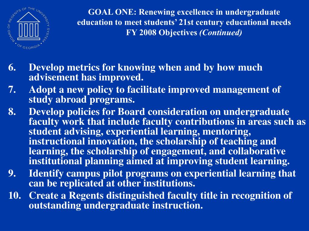 GOAL ONE: Renewing excellence in undergraduate education to meet students' 21st century educational needs
