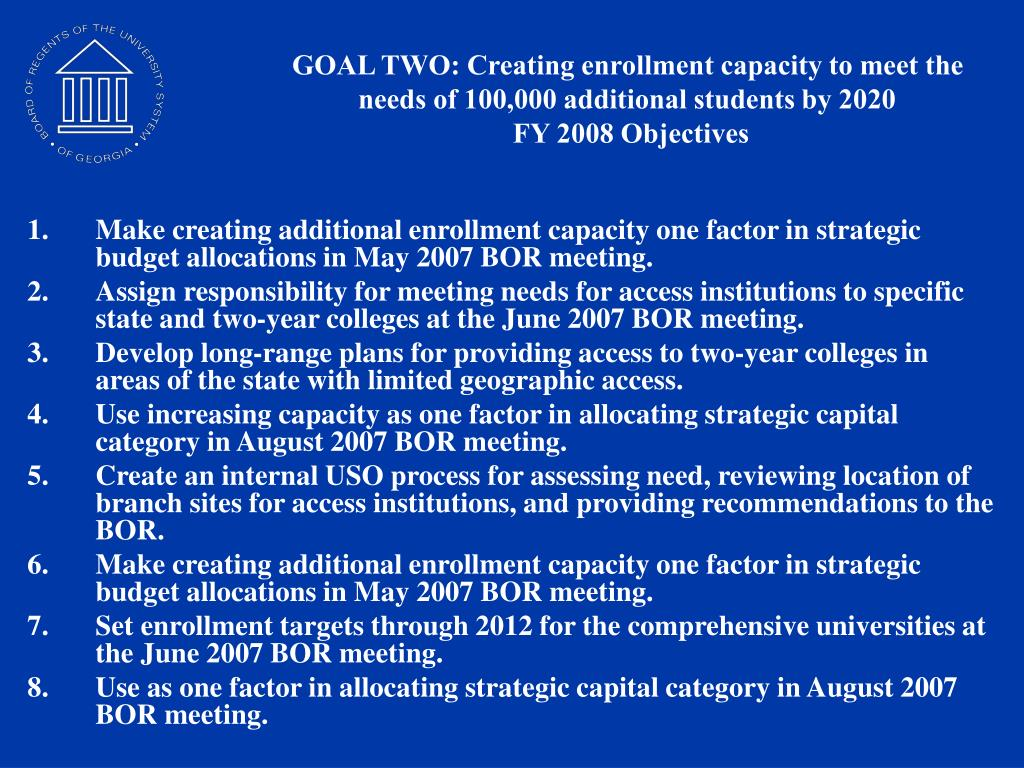 GOAL TWO: Creating enrollment capacity to meet the needs of 100,000 additional students by 2020