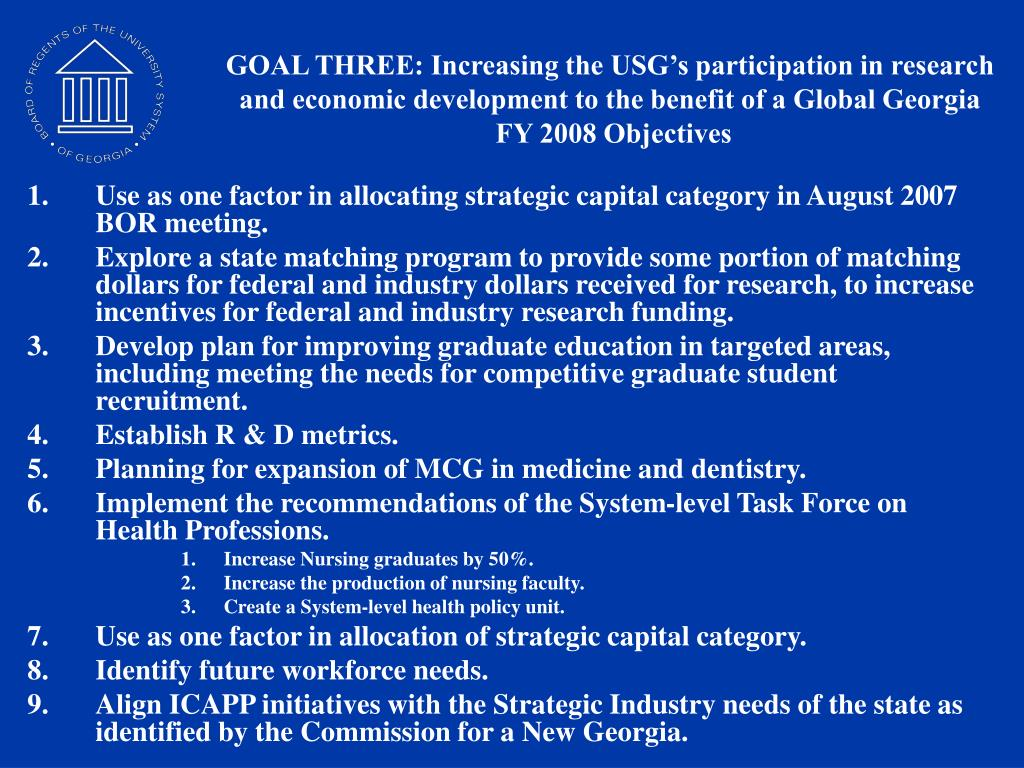 GOAL THREE: Increasing the USG's participation in research and economic development to the benefit of a Global Georgia