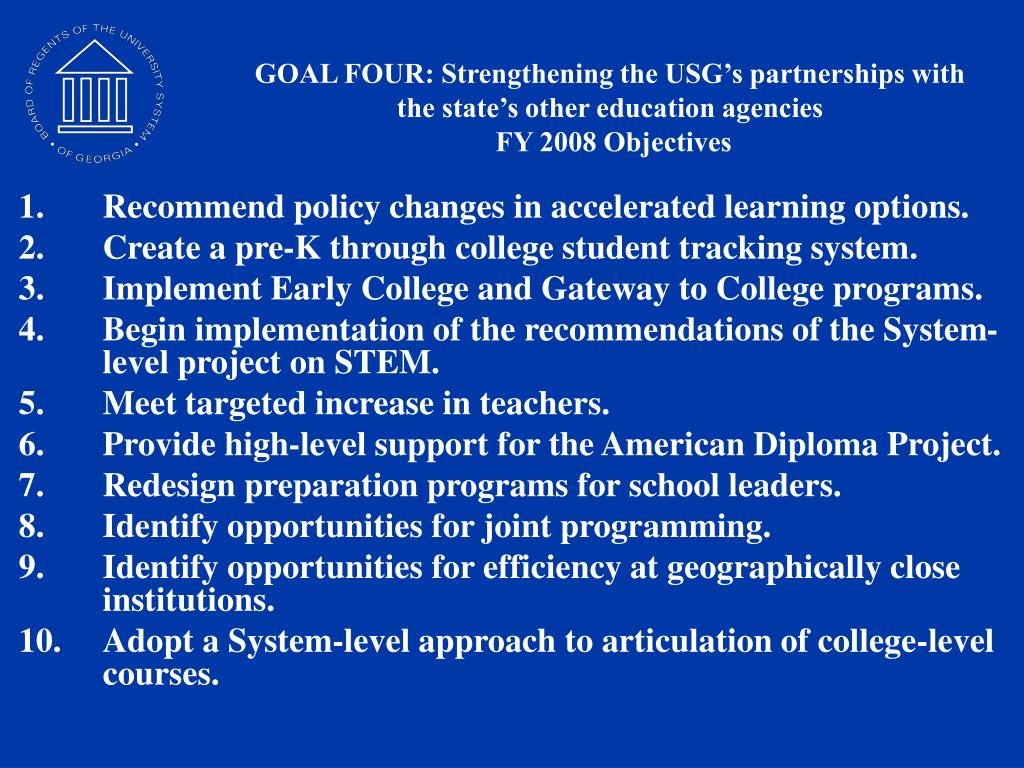 GOAL FOUR: Strengthening the USG's partnerships with the state's other education agencies
