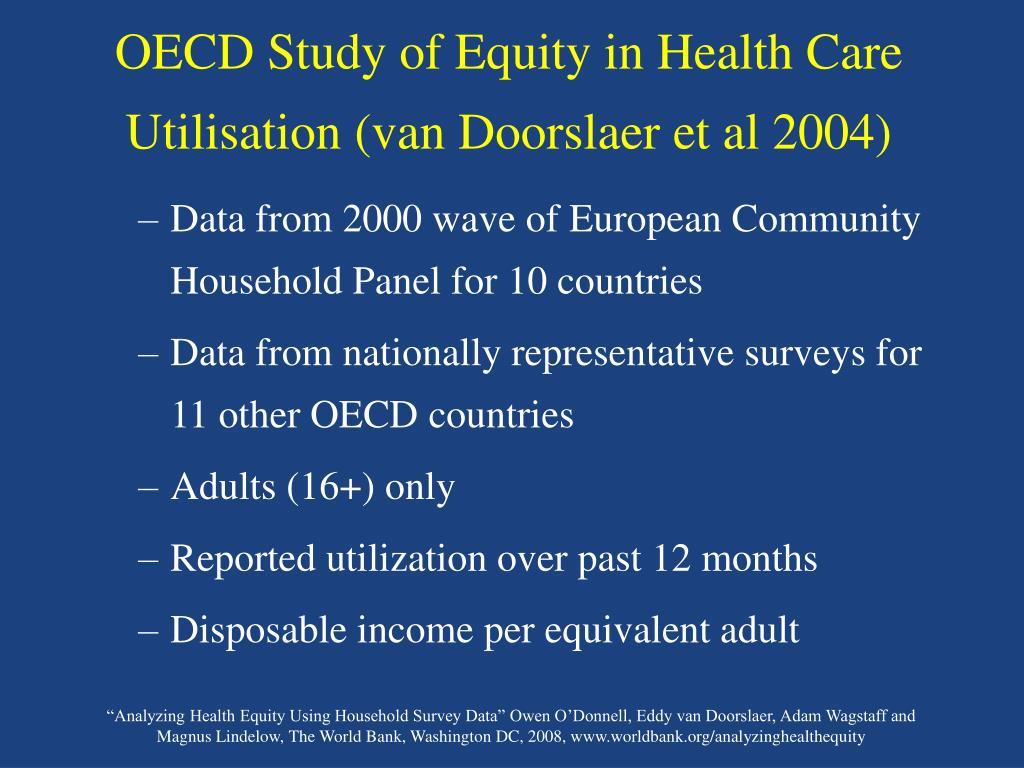 OECD Study of Equity in Health Care Utilisation (van Doorslaer et al 2004)