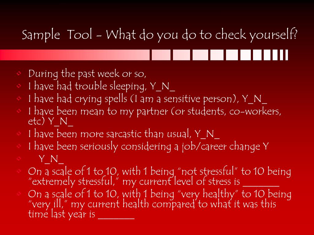 Sample  Tool - What do you do to check yourself?