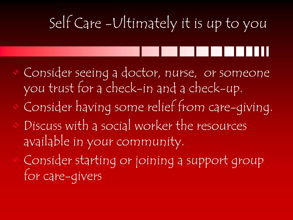Self Care -Ultimately it is up to you