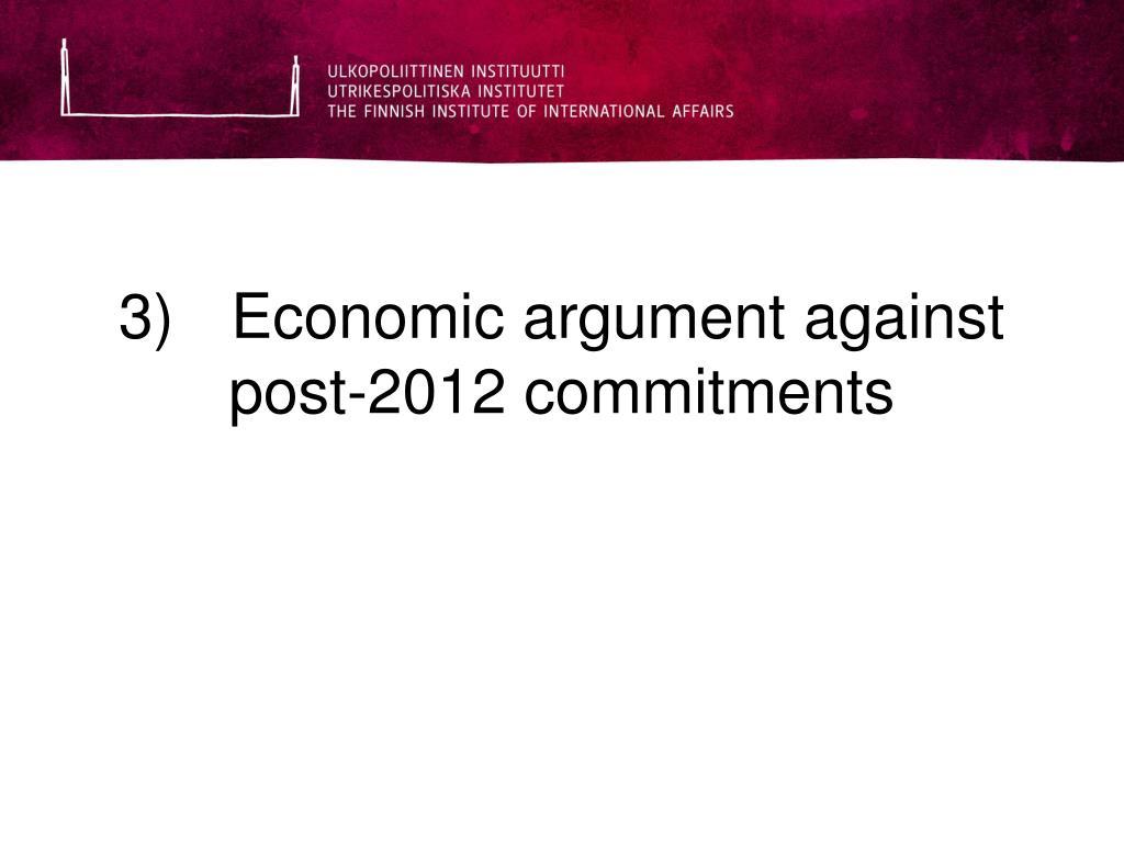 3)Economic argument against post-2012 commitments
