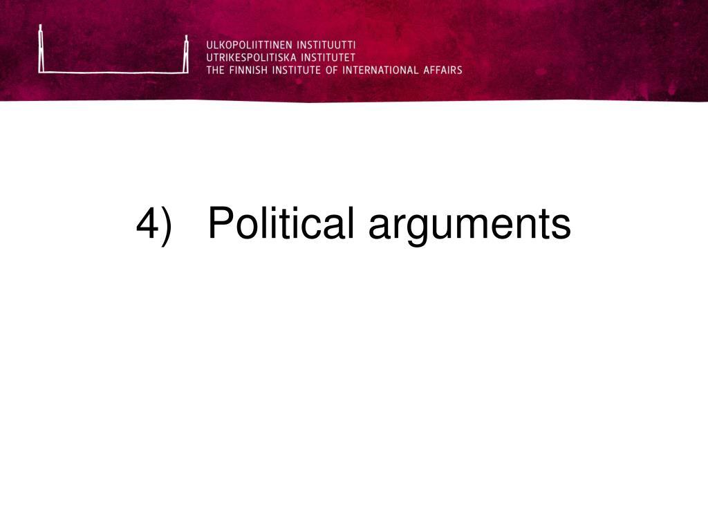4)Political arguments