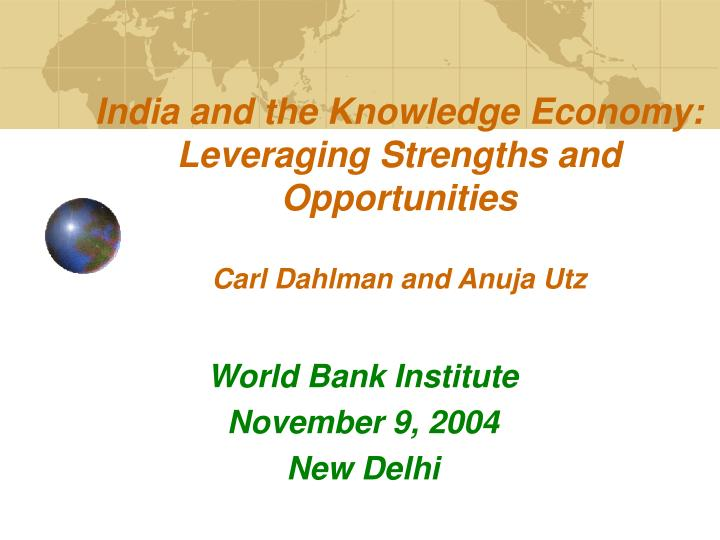 India and the knowledge economy leveraging strengths and opportunities carl dahlman and anuja utz