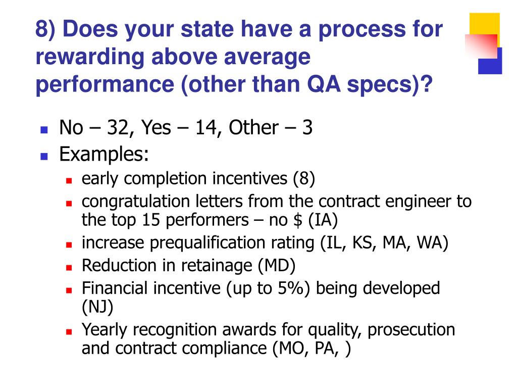 8) Does your state have a process for rewarding above average performance (other than QA specs)?