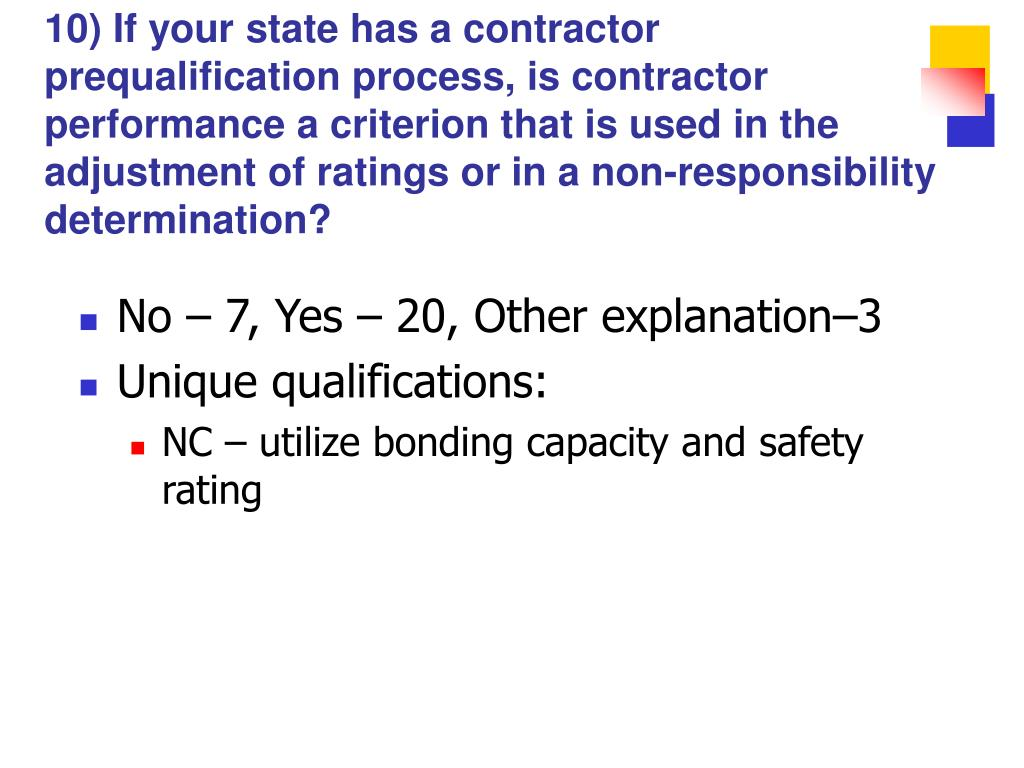 10) If your state has a contractor prequalification process, is contractor performance a criterion that is used in the adjustment of ratings or in a non-responsibility determination?