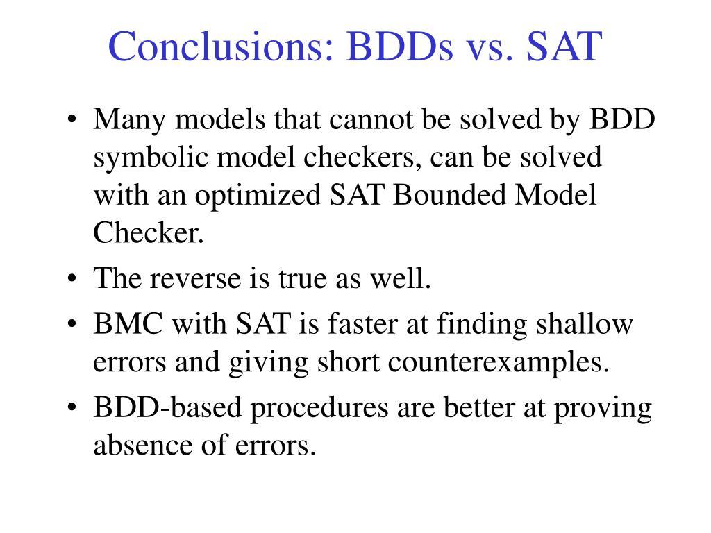 Conclusions: BDDs vs. SAT