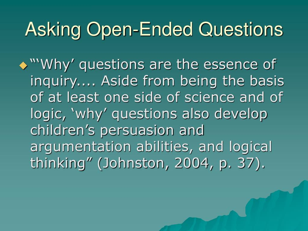 Asking Open-Ended Questions