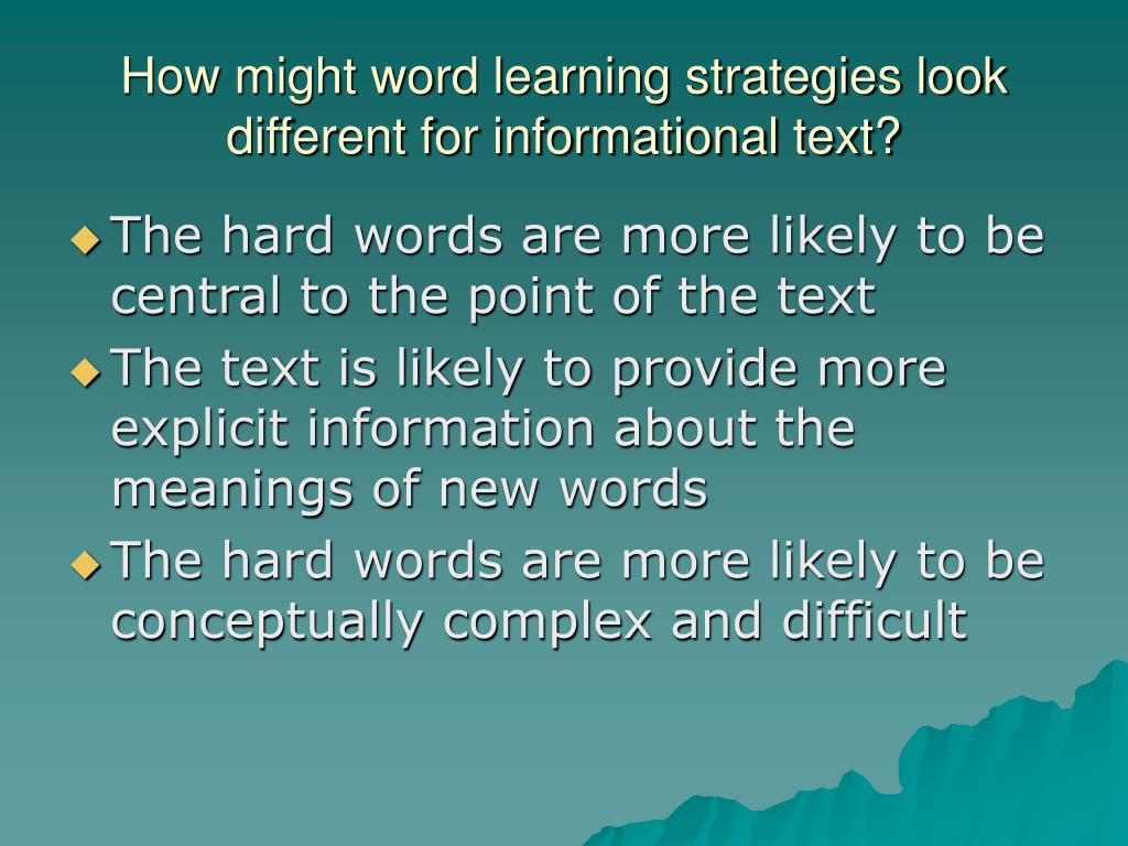 How might word learning strategies look different for informational text?