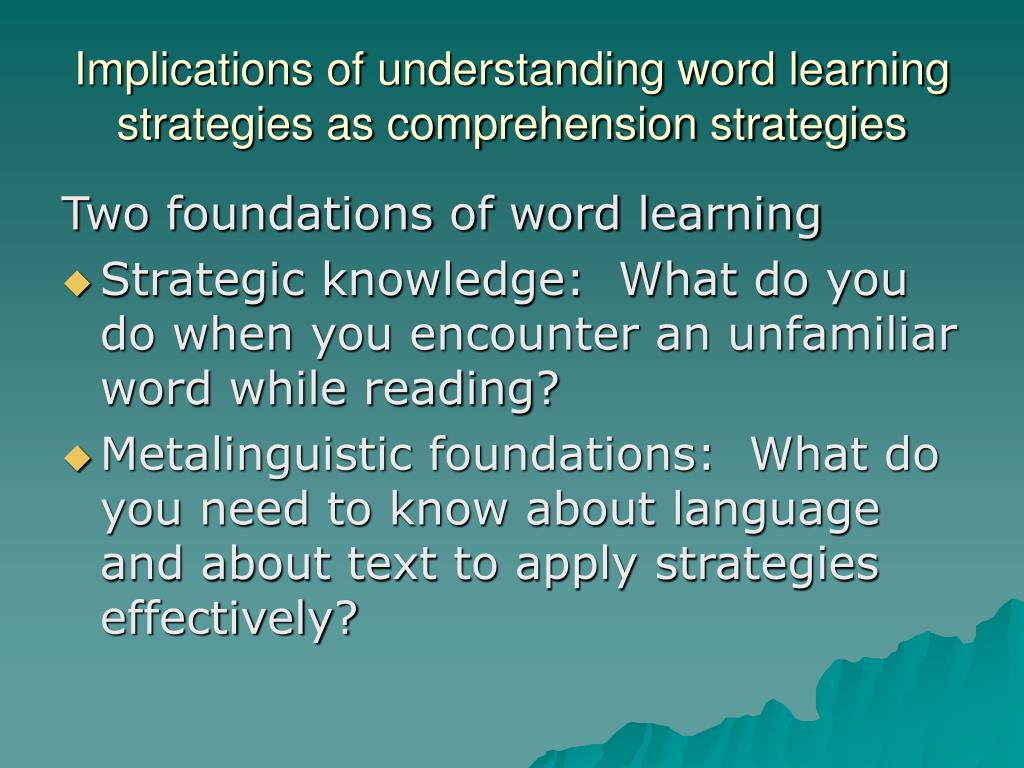 Implications of understanding word learning strategies as comprehension strategies