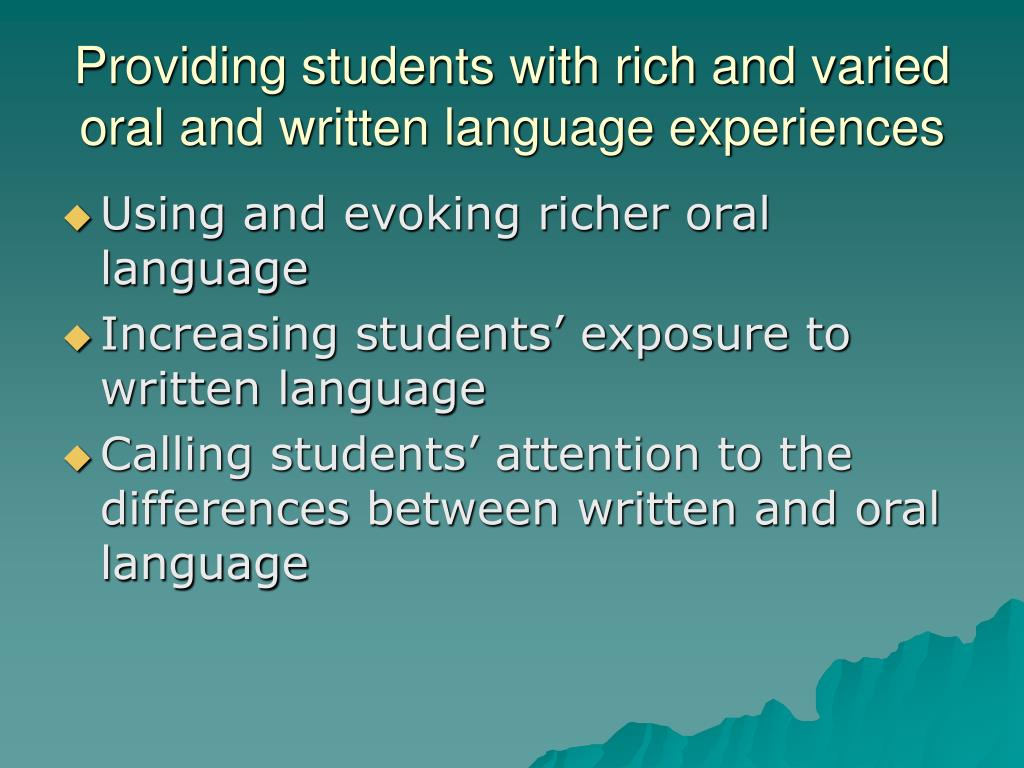 Providing students with rich and varied oral and written language experiences
